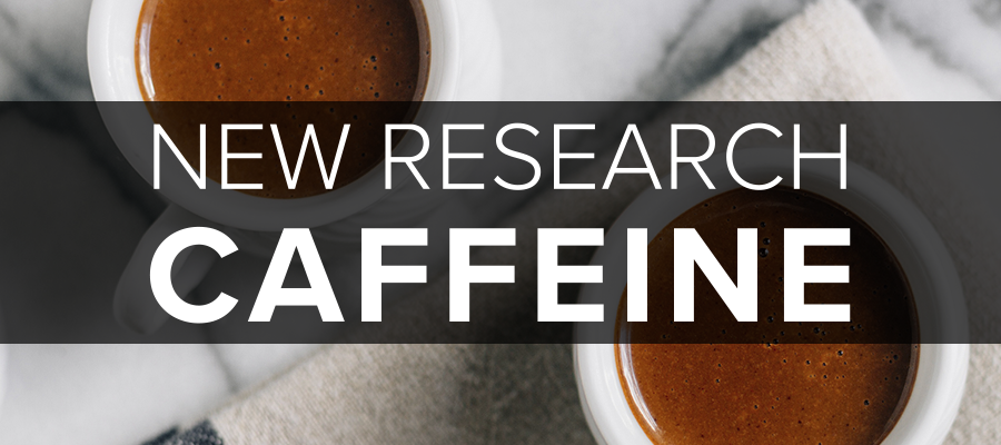 new research on caffeine