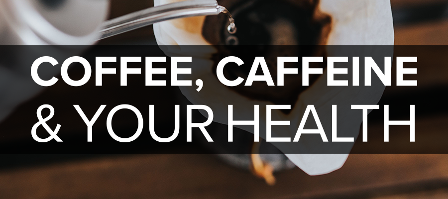 coffee caffeine health