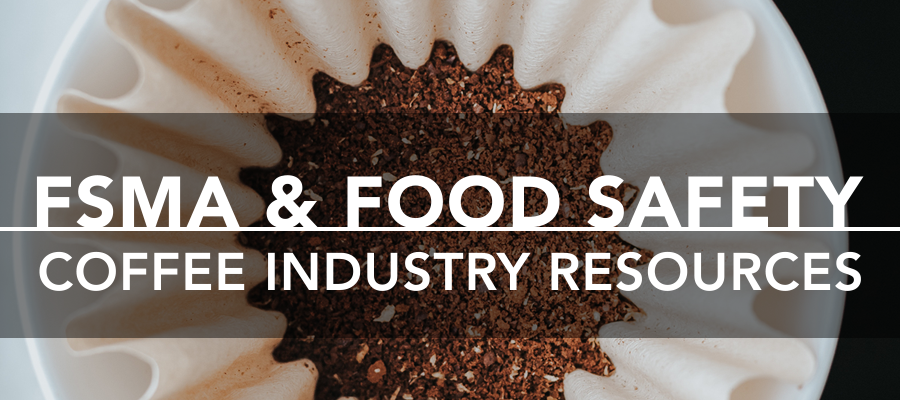 FSMA and Food Safety Coffee Resources
