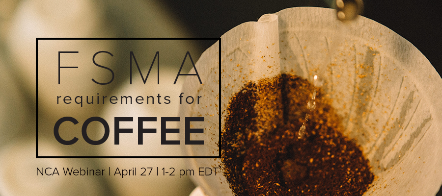 FSMA requirements for coffee NCA webinar