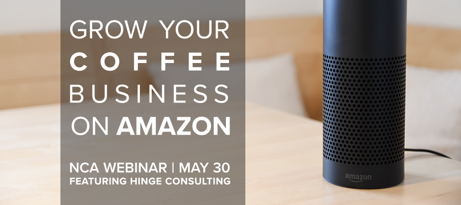 NCA Webinar Grow Your Coffee Business with Amazon